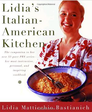 Lidia S Italian American Kitchen Recipes