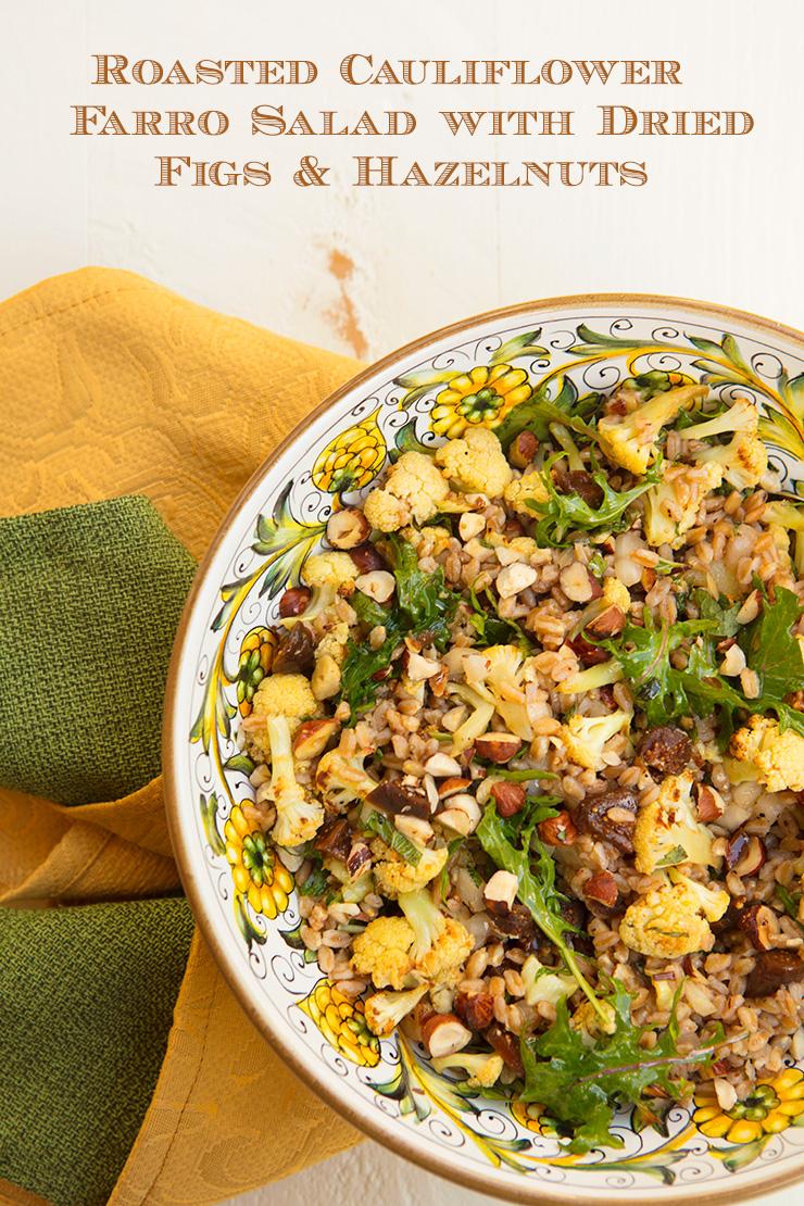 Roasted Cauliflower, Dried Figs, & Hazelnut Farro Salad – Italian ...